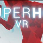 SUPERHOT VRの遊び方や価格を紹介!トロフィーとは?