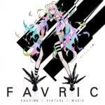 先行先着チケットは即日完売!世界初VRファッションリアルライブイベント「FAVRIC」チケット先行抽選発売開始!