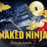 ネイキッド人気商品「NAKED NINJA」で、世界遺産・二条城 幻の天守閣へ