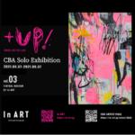 バーチャル美術館「In ART」にて、CBA Solo Exhibition「+UP!」開催!