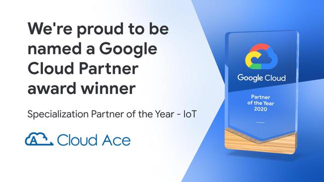クラウドエース、 2020 Google Cloud Specialization Partner of the Year – IoT 分野(グローバル部門)を受賞